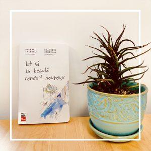 Le livre Et si la beauté rendait heureux de Pierre Thibault