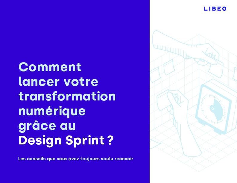 Couverture du livre blanc de Libéo sur la transformation numérique par le Design Sprint